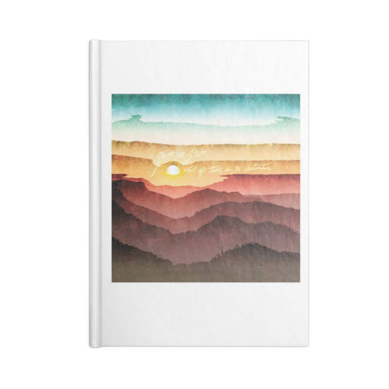 What If There Is No Destination Accessories Lined Journal Notebook by Garrison Starr's Artist Shop