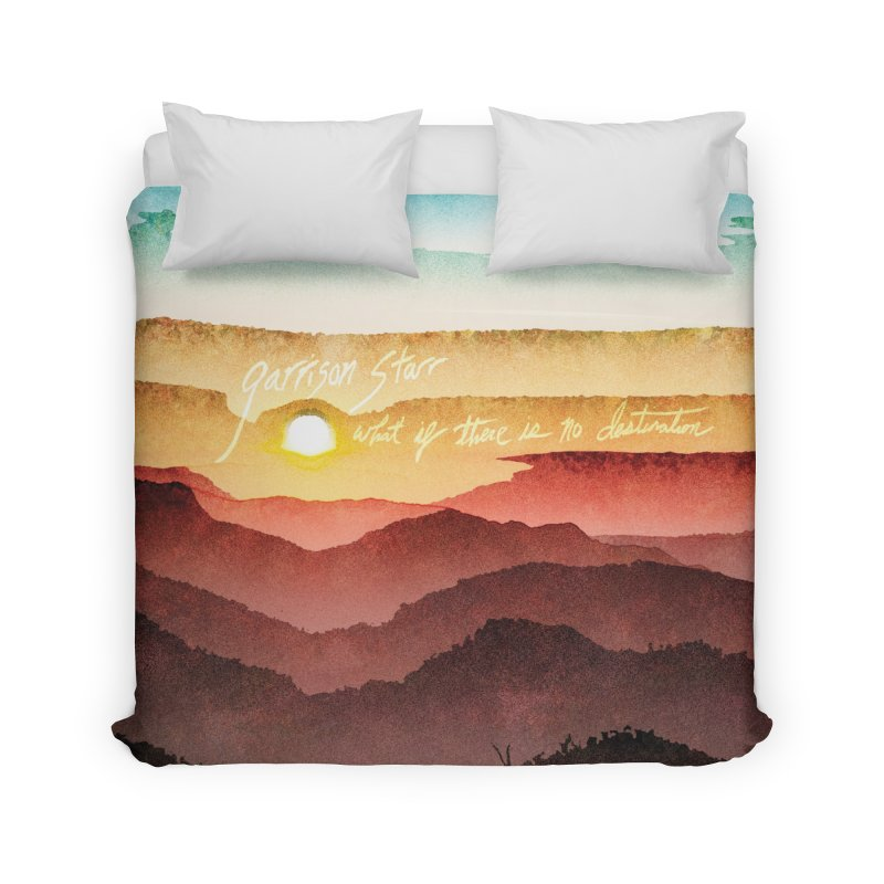 What If There Is No Destination Home Duvet by Garrison Starr's Artist Shop