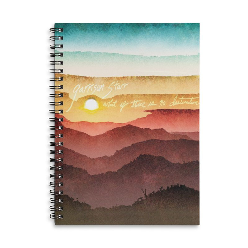 What If There Is No Destination Accessories Lined Spiral Notebook by Garrison Starr's Artist Shop