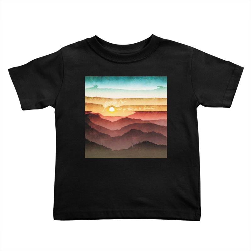 What If There Is No Destination Kids Toddler T-Shirt by Garrison Starr's Artist Shop