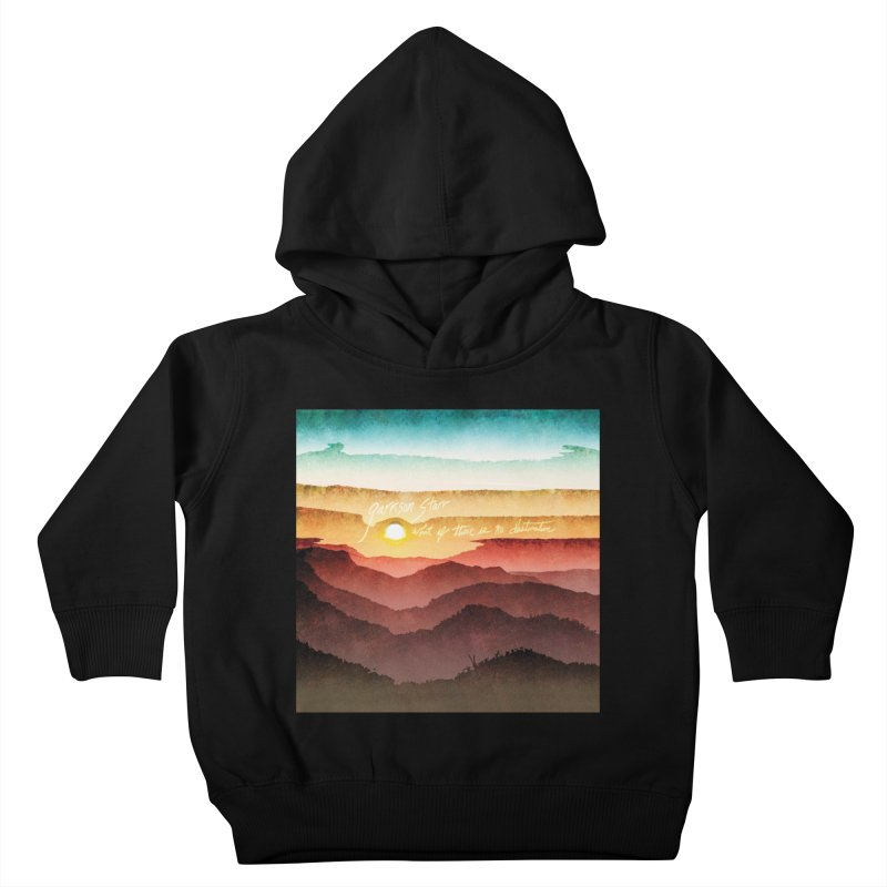 What If There Is No Destination Kids Toddler Pullover Hoody by Garrison Starr's Artist Shop