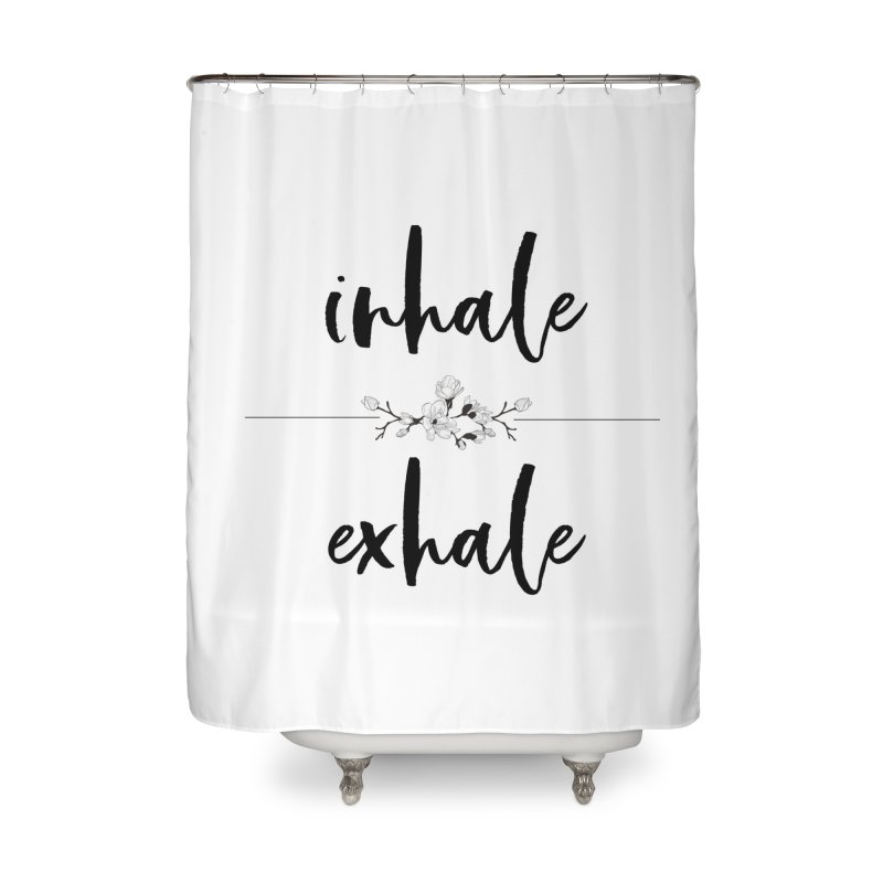 INHALE Home Shower Curtain by gasponce