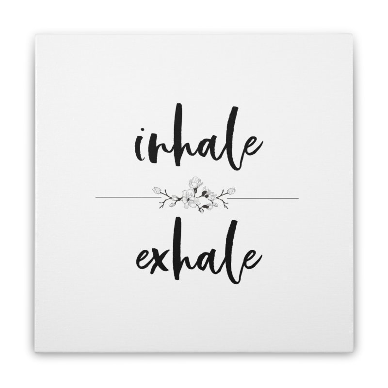INHALE Home Stretched Canvas by gasponce