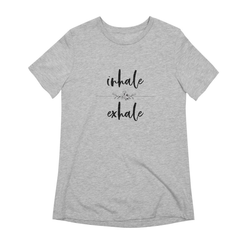 INHALE Women's Extra Soft T-Shirt by gasponce