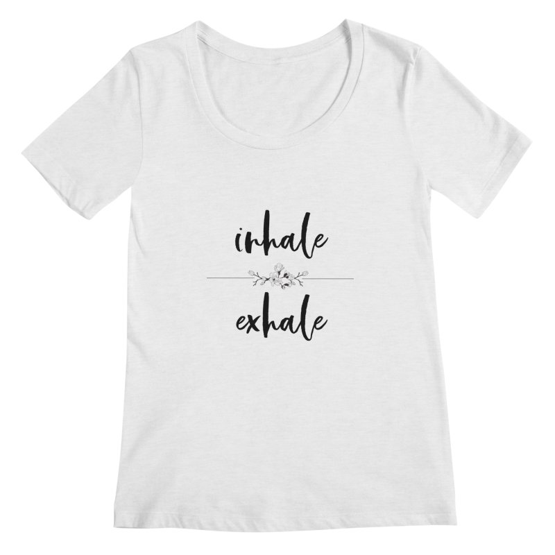 INHALE Women's Regular Scoop Neck by gasponce
