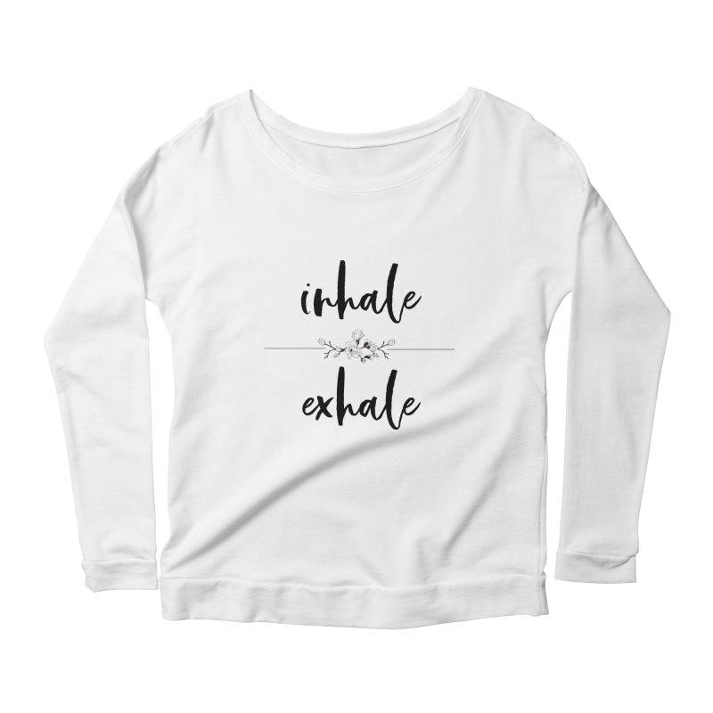 INHALE Women's Scoop Neck Longsleeve T-Shirt by gasponce