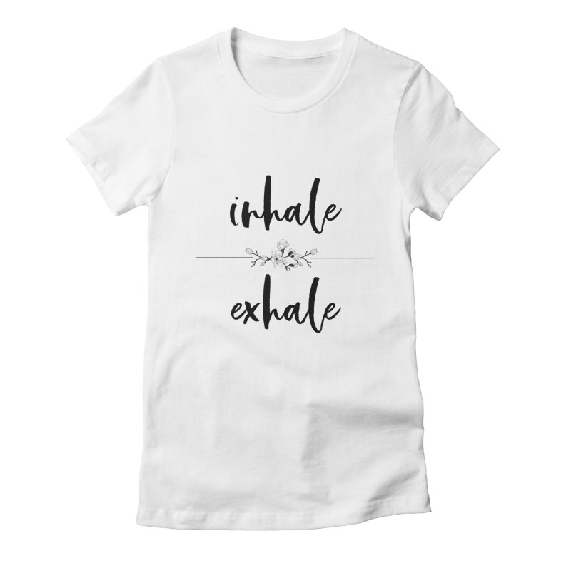 INHALE Women's Fitted T-Shirt by gasponce