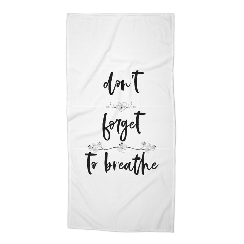 BREATHE! Accessories Beach Towel by gasponce