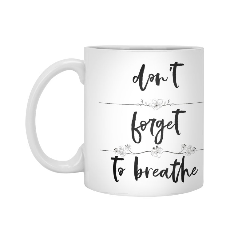 BREATHE! Accessories Standard Mug by gasponce