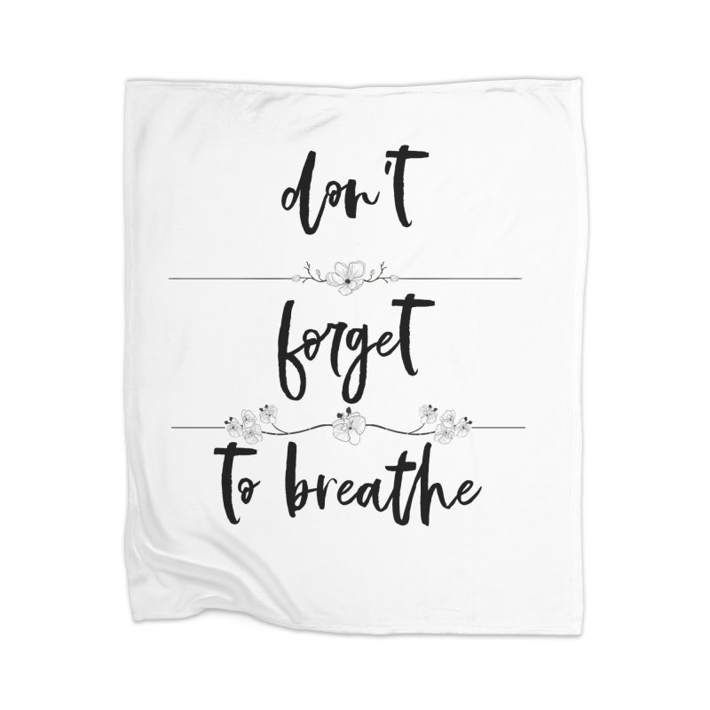 BREATHE! Home Blanket by gasponce