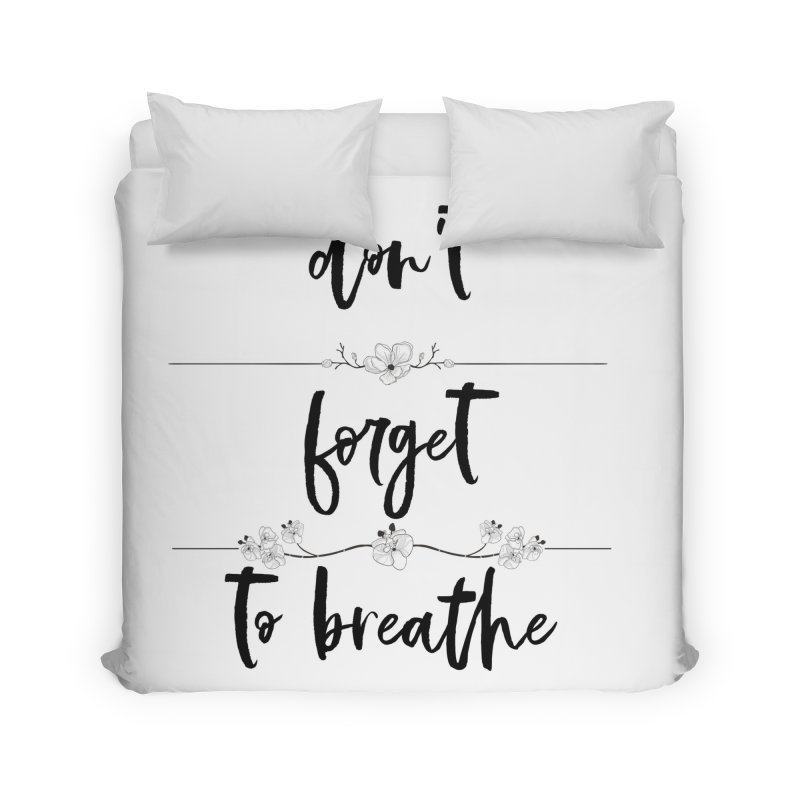 BREATHE! Home Duvet by gasponce
