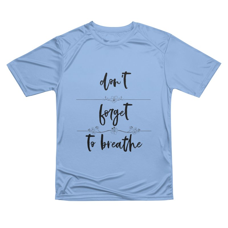 BREATHE! Women's T-Shirt by gasponce