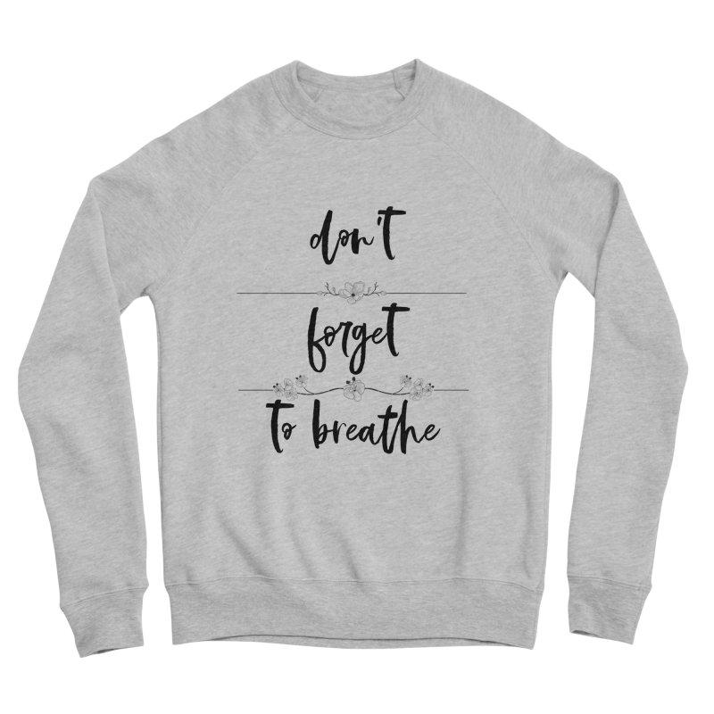 BREATHE! Women's Sponge Fleece Sweatshirt by gasponce
