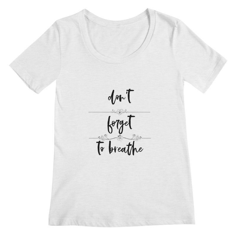 BREATHE! Women's Regular Scoop Neck by gasponce