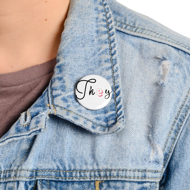 They! Accessories Button by gasponce