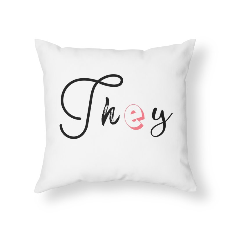 They! Home Throw Pillow by gasponce