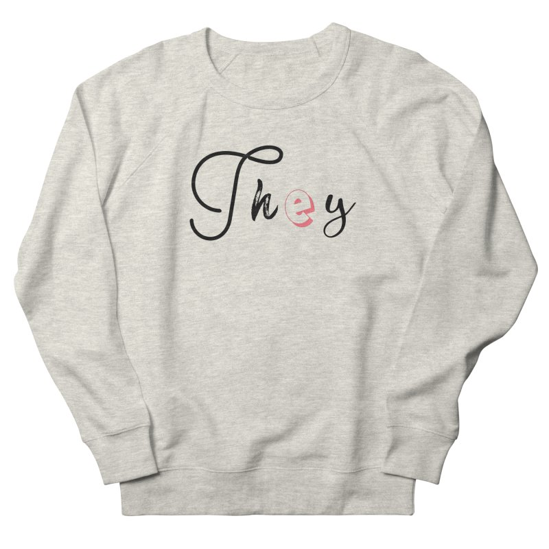 They! Women's French Terry Sweatshirt by gasponce