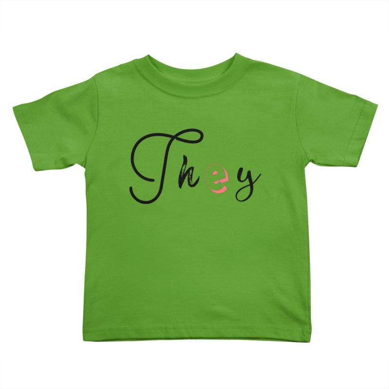 They! Kids Toddler T-Shirt by gasponce