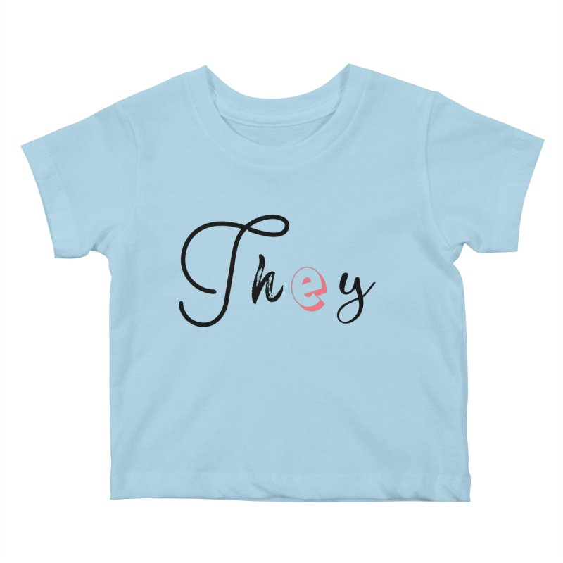 They! Kids Baby T-Shirt by gasponce