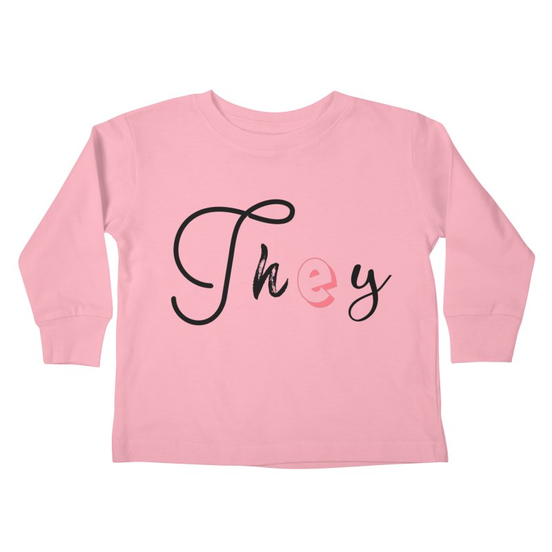 They! Kids Toddler Longsleeve T-Shirt by gasponce