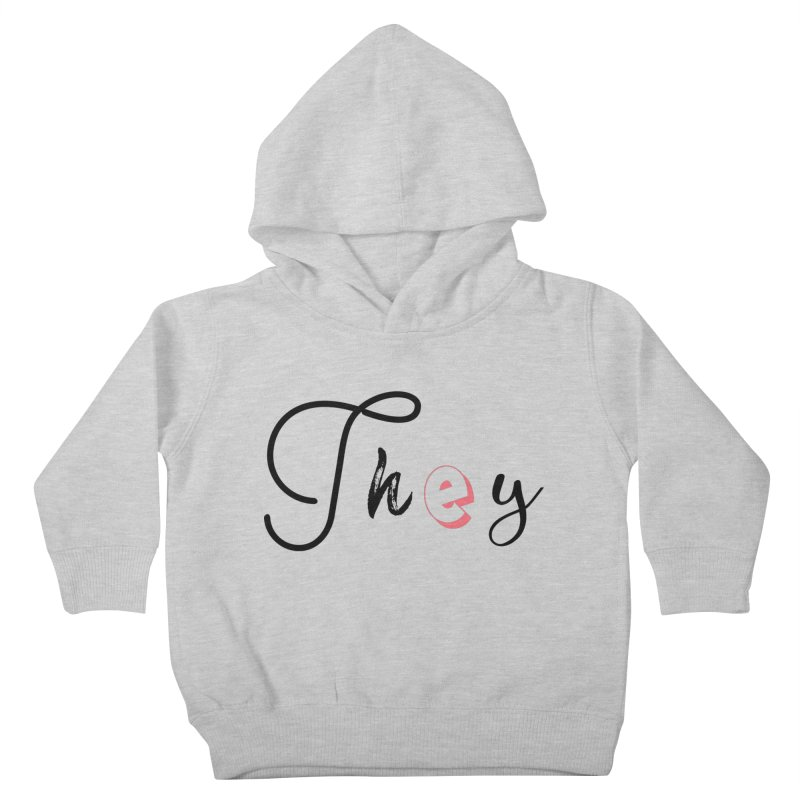They! Kids Toddler Pullover Hoody by gasponce