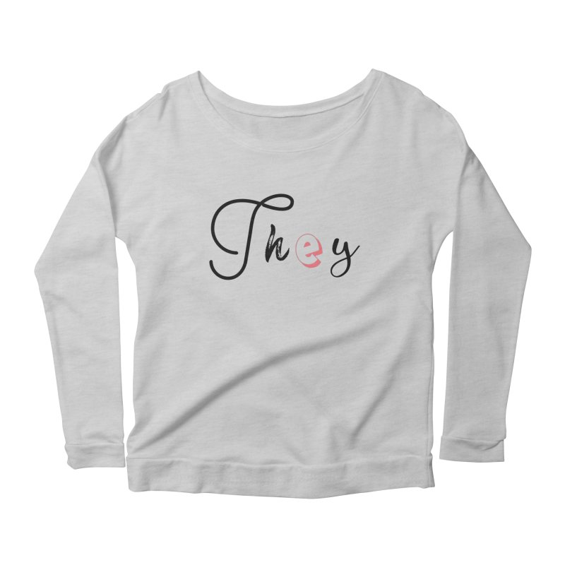 They! Women's Scoop Neck Longsleeve T-Shirt by gasponce