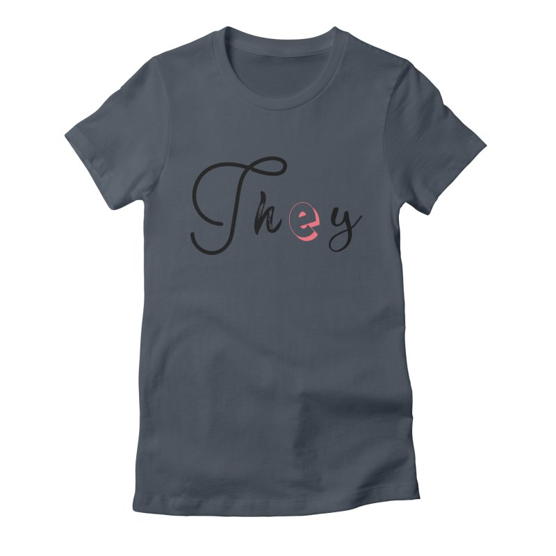 They! Women's T-Shirt by gasponce