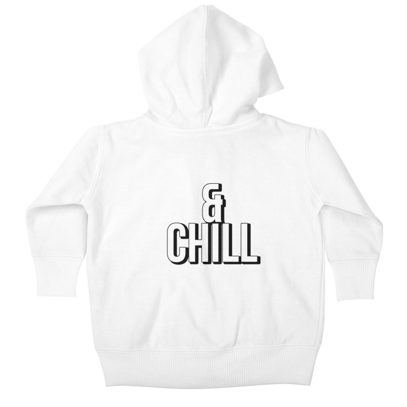 & CHILL ! Kids Baby Zip-Up Hoody by gasponce