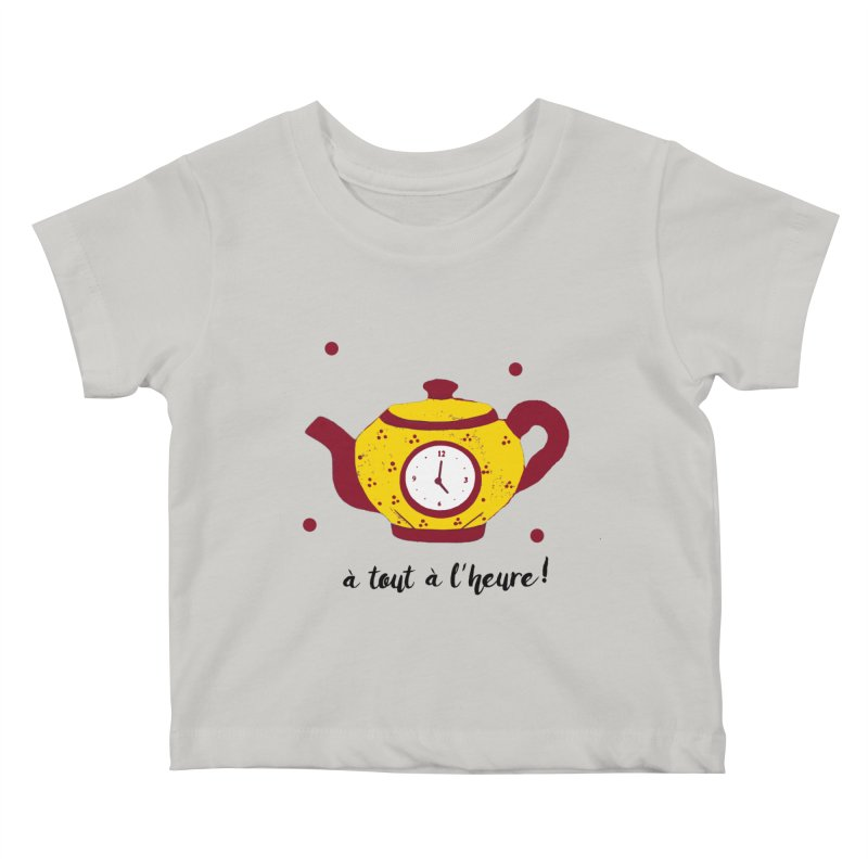 À TOUT À L'HEURE ! in Kids Baby T-Shirt Stone by gasponce