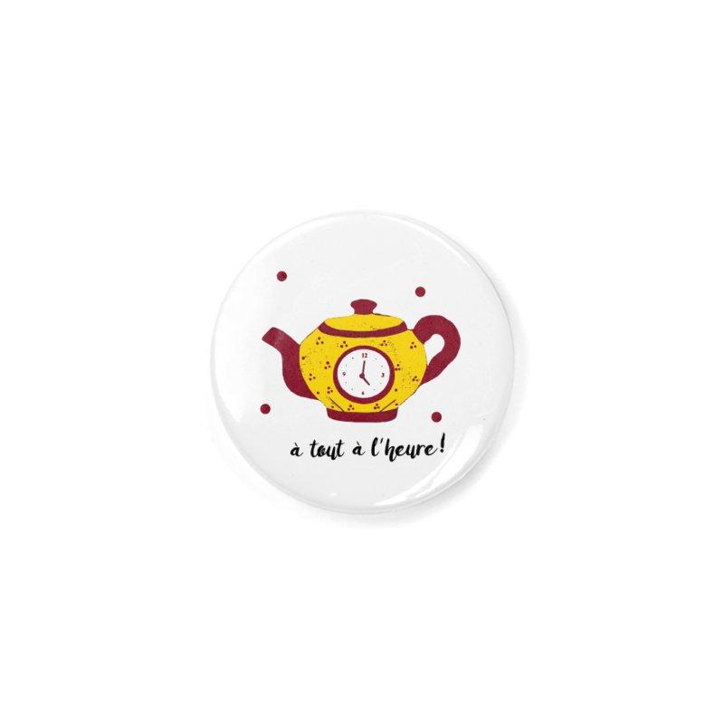 À TOUT À L'HEURE ! in Button by gasponce