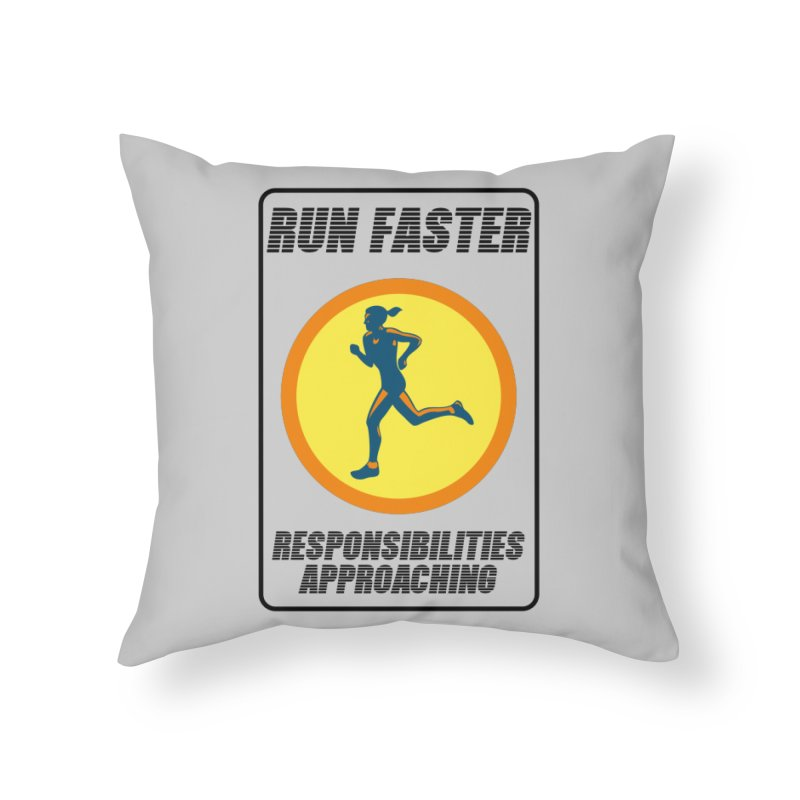 RUN FAST! Home Throw Pillow by gasponce