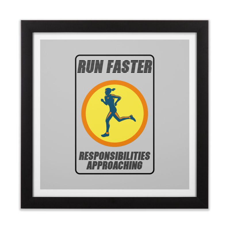 RUN FAST! Home Framed Fine Art Print by gasponce