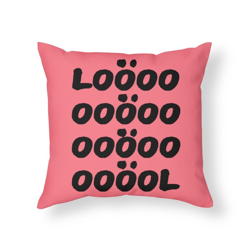 LOL Home Throw Pillow by gasponce