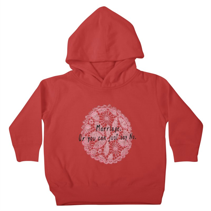 Love or Marriage! Kids Toddler Pullover Hoody by gasponce