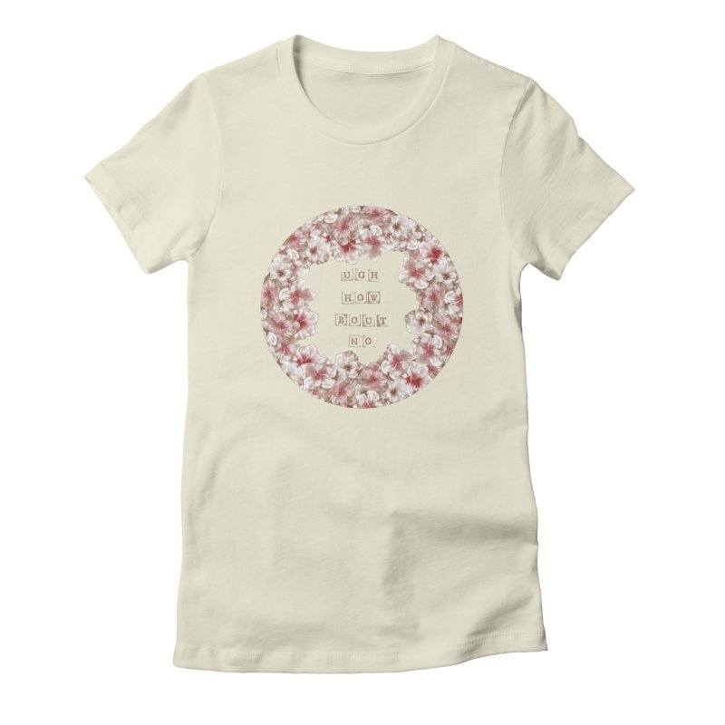 Ugh! cherry tree in Women's Fitted T-Shirt Natural by gasponce