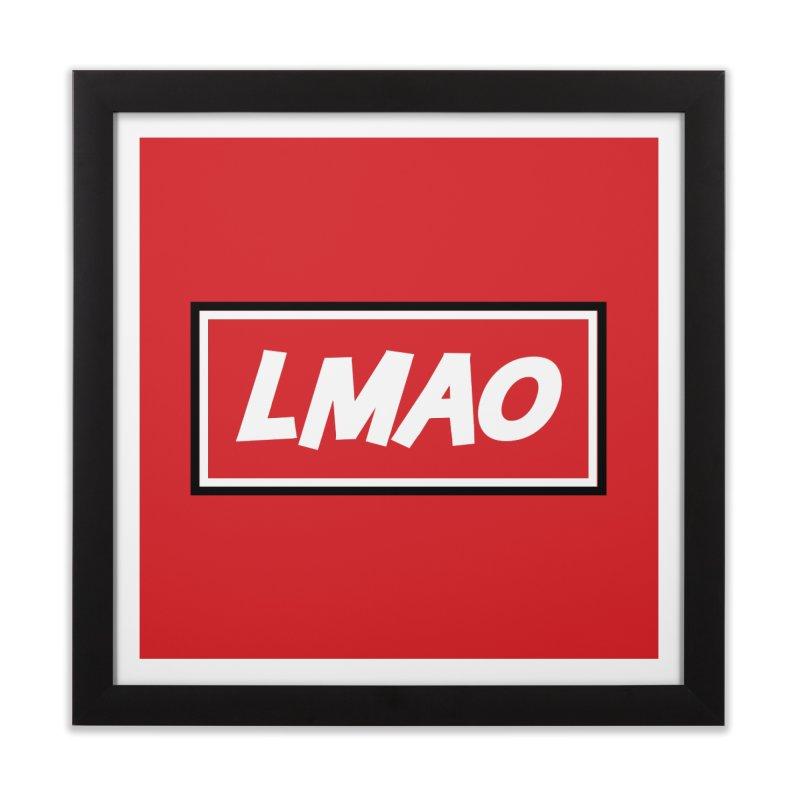 LMAO! Home Framed Fine Art Print by gasponce