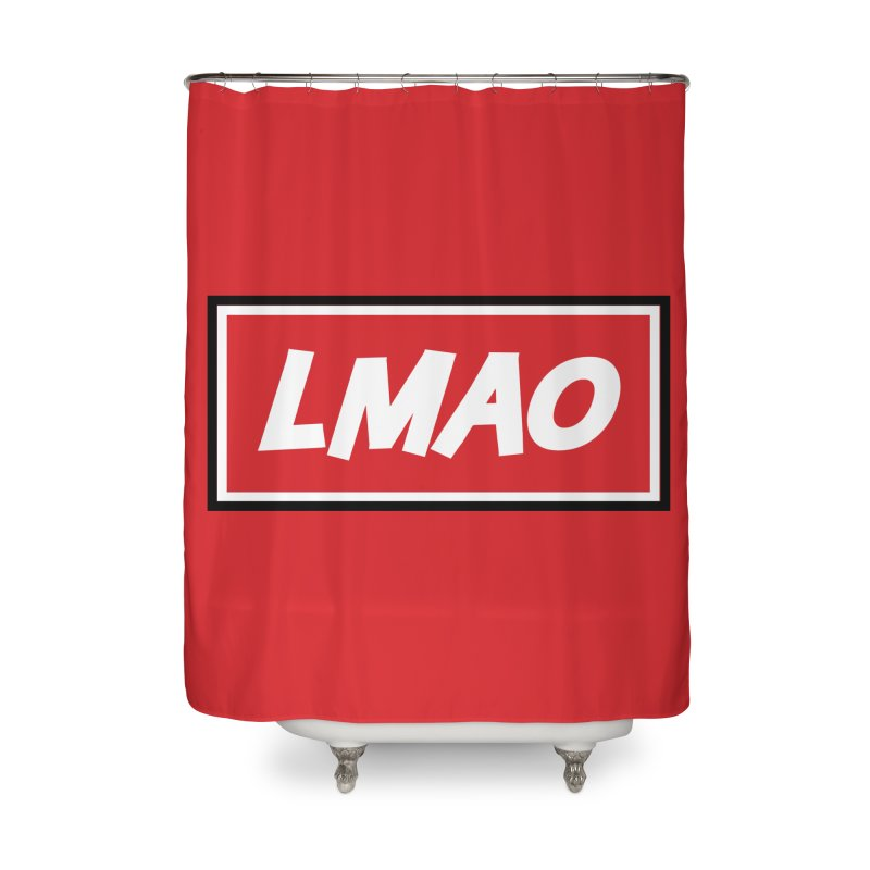 LMAO! Home Shower Curtain by gasponce