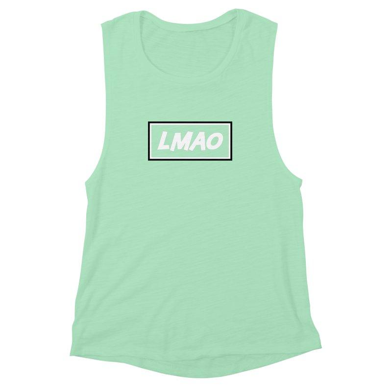 LMAO! Women's Muscle Tank by gasponce