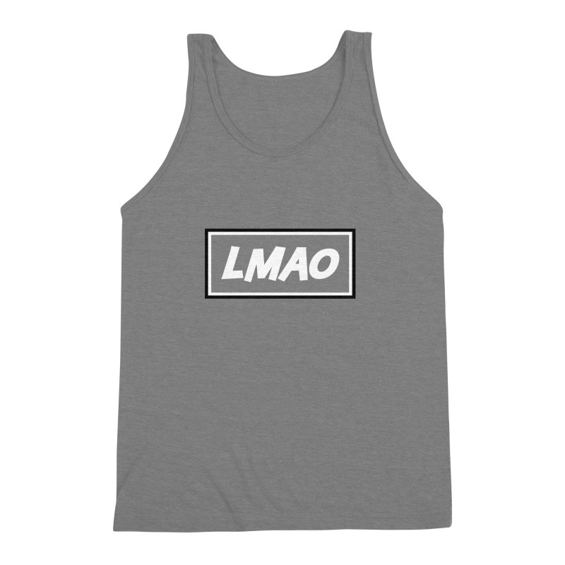 LMAO! Men's Triblend Tank by gasponce