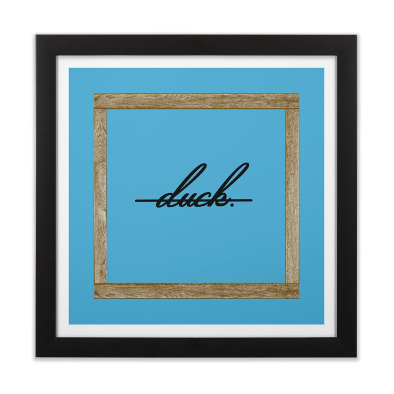 DUCK IT! Home Framed Fine Art Print by gasponce
