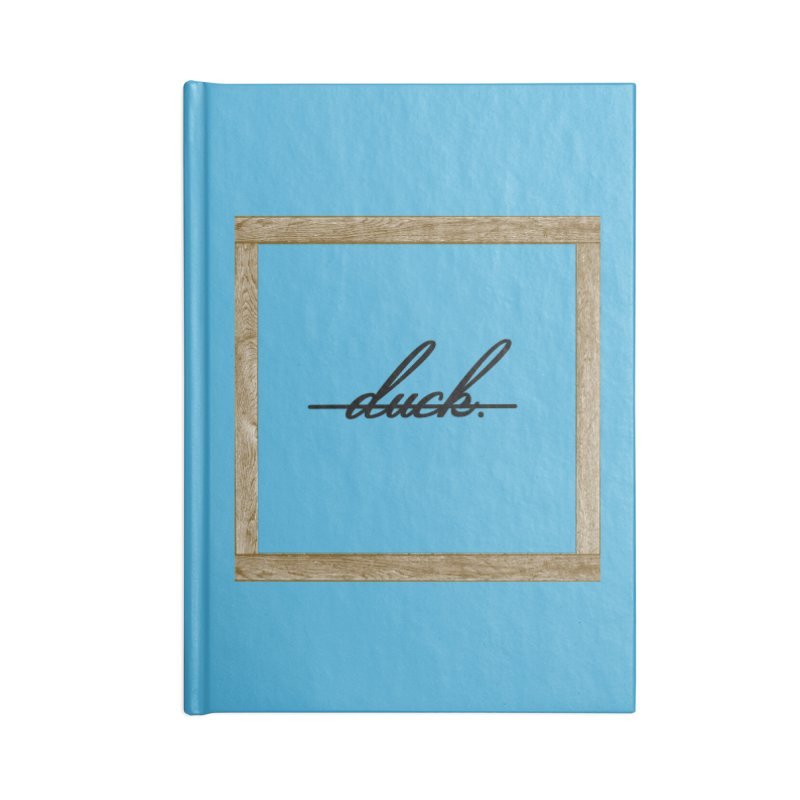 DUCK IT! Accessories Notebook by gasponce