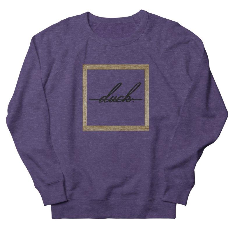 DUCK IT! Women's Sweatshirt by gasponce
