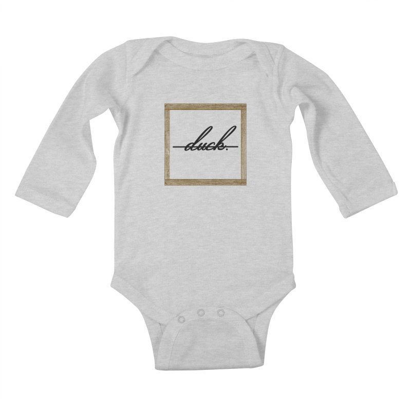 DUCK IT! Kids Baby Longsleeve Bodysuit by gasponce