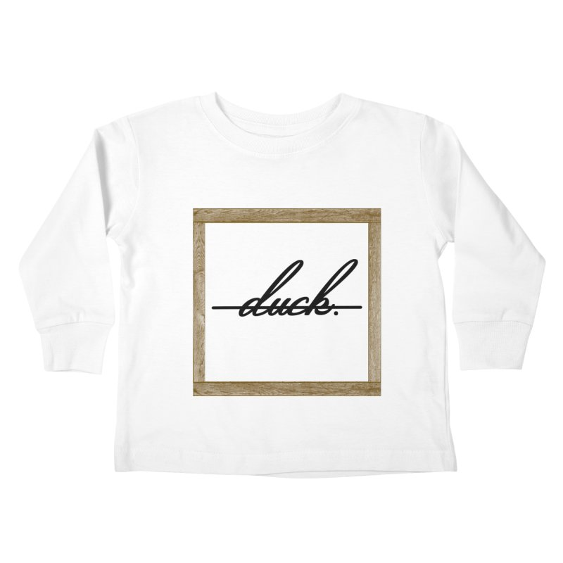 DUCK IT! Kids Toddler Longsleeve T-Shirt by gasponce