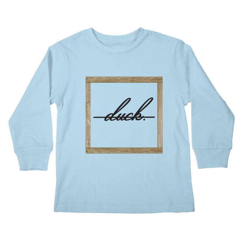 DUCK IT! Kids Longsleeve T-Shirt by gasponce