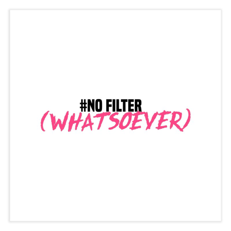 No Filter! Home Fine Art Print by gasponce