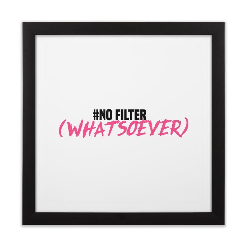 No Filter! Home Framed Fine Art Print by gasponce