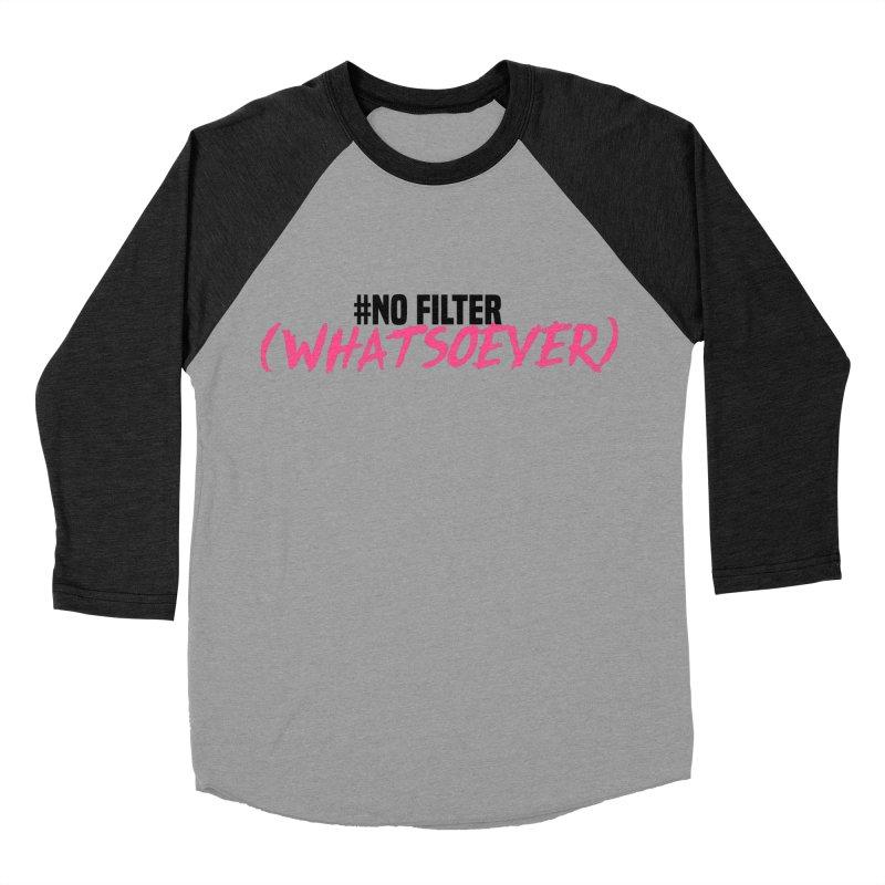 No Filter! Men's Baseball Triblend T-Shirt by gasponce