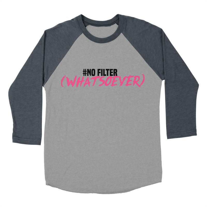 No Filter! Men's Baseball Triblend T-Shirt by gasponce