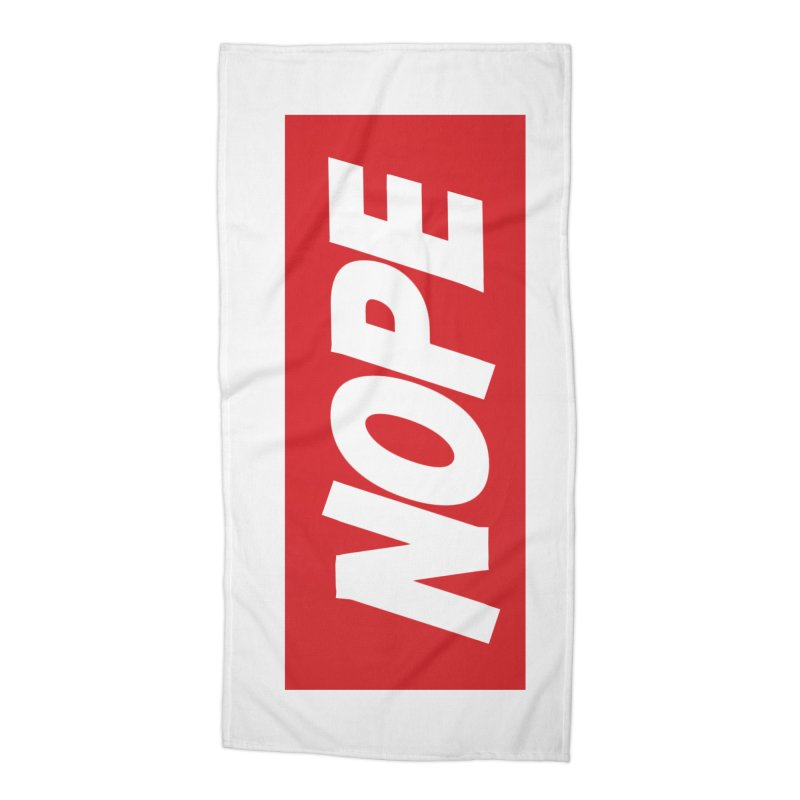 Nope! Accessories Beach Towel by gasponce